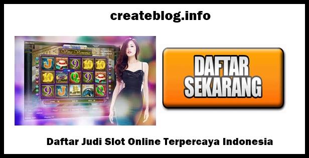 Daftar Judi Slot Online Terpercaya Indonesia