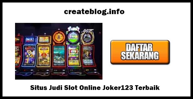 Situs Judi Slot Online Joker123 Terbaik